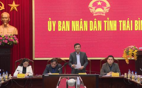 UBND tỉnh Thái Bình họp nghe và thảo luận về tình hình Kinh tế Xã hội quý I và nhiệm vụ trọng tâm quý II năm 2019