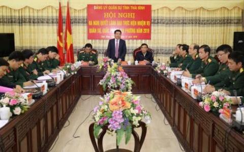 Hội nghị Đảng ủy Quân sự tỉnh ra Nghị quyết lãnh đạo thực hiện nhiệm vụ quân sự, quốc phòng địa phương năm 2019.
