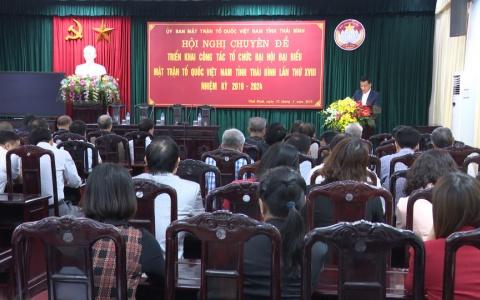 Hội nghị chuyên đề triển khai công tác tổ chức Đại hội đại biểu Ủy ban MTTQ Việt Nam tỉnh Thái Bình lần thứ XVIII, nhiệm kỳ 2019-2024.