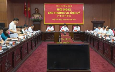 Kỳ họp thứ 89 - Hội nghị Ban Thường vụ Tỉnh ủy thảo luận về tình hình phát triển KT-XH 6 tháng đầu năm, nhiệm vụ trọng tâm 6 tháng cuối năm 2019