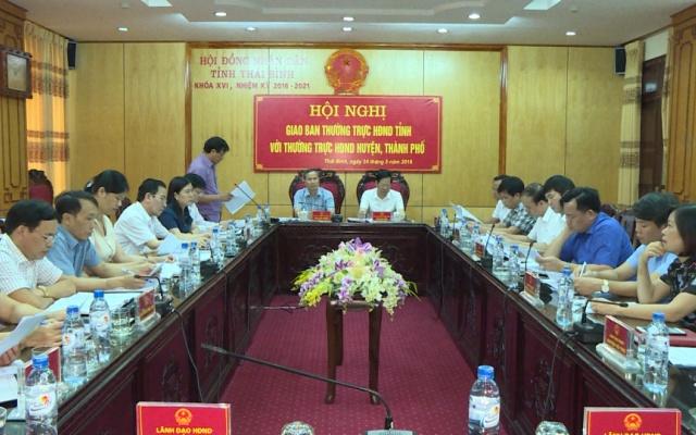 Hội nghị giao ban giữa Thường trực HĐND tỉnh Thái Bình với  Thường trực HĐND các huyện, thành phố